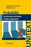 Probabilità : Un'introduzione Attraverso Modelli e Applicazioni, Dai Pra, Paolo and Caravenna, Francesco, 884702594X
