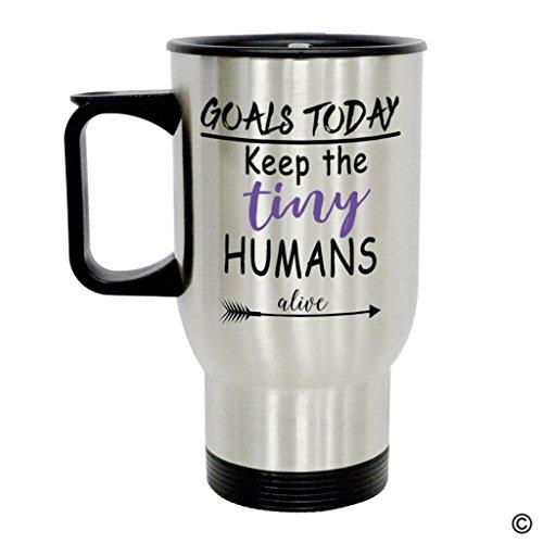 MsMr Personalized Travel Mug - Funny Quote Photo Mug - Goals Today Keep The Tiny Humans Alive 14 Ounce Stainless Steel Travel Mug Coffee/Tea/Milk Mug -