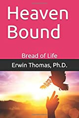 Heaven Bound: Bread of Life Paperback