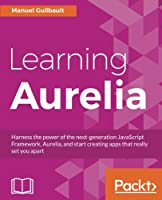 Learning Aurelia Front Cover