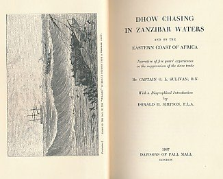 Dhow Chasing in Zanzibar Waters and on the Eastern Coast of Africa:  Narrative of Five Years Experiences in the Suppression of the Slave Trade