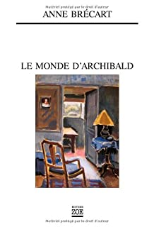 Le monde d'Archibald, Brécart, Anne