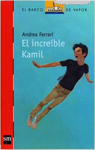 Amazon.com: El increible Kamil / The Incredible Kamil (El barco de vapor: Serie roja / The Steamboat: Red Series) (Spanish Edition) (9788467536256): Andrea ...