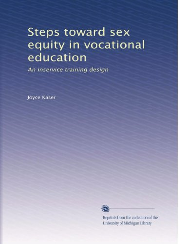 Steps toward sex equity in vocational education: An inservice training design