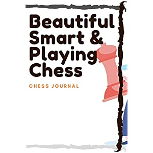 Beautiful Smart & playing Chess : lined journal/ notebook of 120 pages, 6 x 9 inches, Soft cover matte finish: Perfect… 6