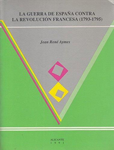Guerra de España contra la revolucion francesa, la: Amazon.es: Aymes, Jean-Rene: Libros