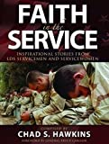 Faith in the Service : True Stories from Latter-Day Saint Servicemen and Women, , 1590389050