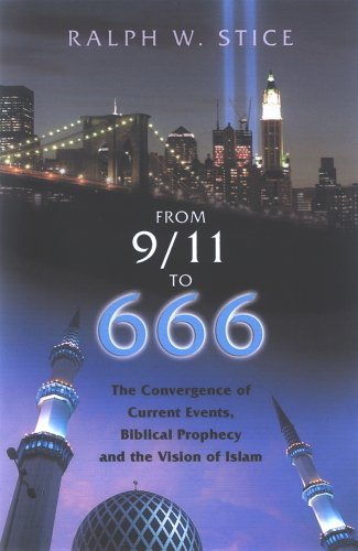 From 9/11 To 666: THE CONVERGENCE OF CURRENT EVENTS, BIBLICAL PROPHECY AND THE VISION OF ISLAM ebook