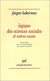 Logique des sciences sociales et autres essais par Habermas