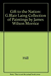 Morrice: A Gift to the Nation: The G. Blair Laing Collection