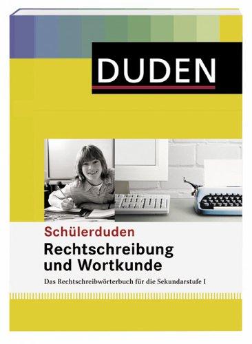 Rechtschreibung und Wortkunde: Das Rechtschreibwörterbuch für die Sekundarstufe I