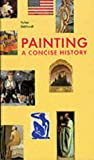 img - for Painting: A Concise History book / textbook / text book