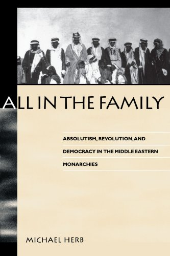 All in the Family: Absolutism, Revolution, and Democracy in Middle Eastern Monarchies (SUNY series in Middle Eastern Stu
