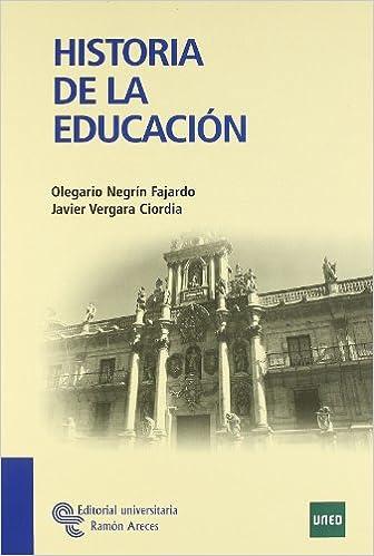 Historia de La Educación (Manuales): Amazon.es: Negrín Fajardo, Olegario, Vergara Ciordia, Javier: Libros