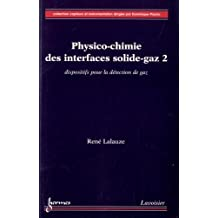 Physico-chimie des Interfaces Solide-gaz T.2: Dispositifs