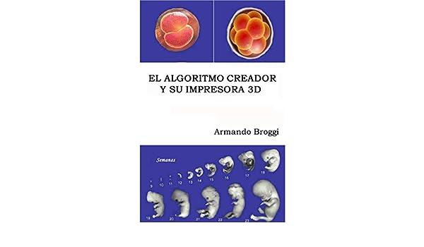 El Algoritmo Creador y su Impresora 3D eBook: Armando Broggi ...