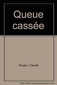 """Afficher """"La Queue cassée"""""""