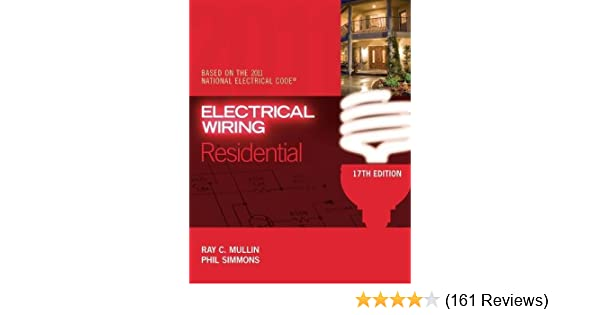 electrical wiring residential ray c mullin phil simmons rh amazon com electrical wiring residential 17th edition chapter 3 answer key electrical wiring residential 17th edition chapter 3 answer key