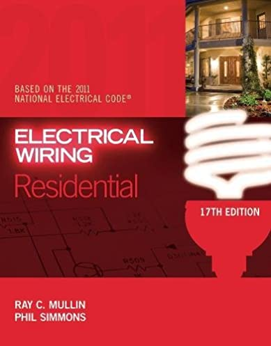 electrical wiring residential ray c mullin phil simmons rh amazon com Residential Electrical Wiring Diagrams best residential electrical wiring book