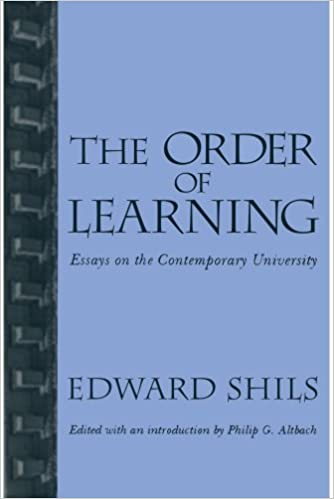 order of learning essays on the contemporary university edward  order of learning essays on the contemporary university edward shils 9781560002987 com books