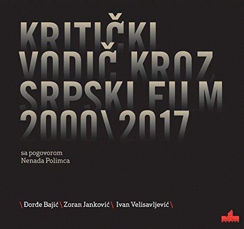Kriticki vodic kroz srpski film 2000-2017.