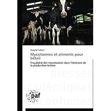 Mycotoxines et aliments pour bétail: Traçabilité des mycotoxines dans l'itinéraire de la production laitière