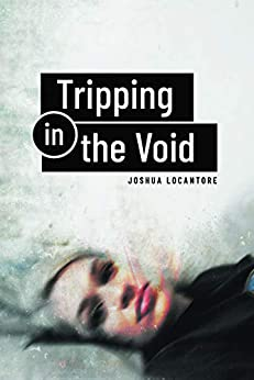 Tripping in the Void by [Locantore, Joshua]