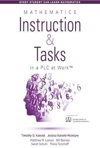 Read Online Mathematics Instruction and Tasks in a PLC at WorkTM (Develop Standards-Based Mathematical Practices and Math Curriculum in Your Professional Learning Community) (Every Student Can Learn Mathematics) pdf