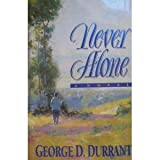 Never Alone, George D. Durrant, 0884948005