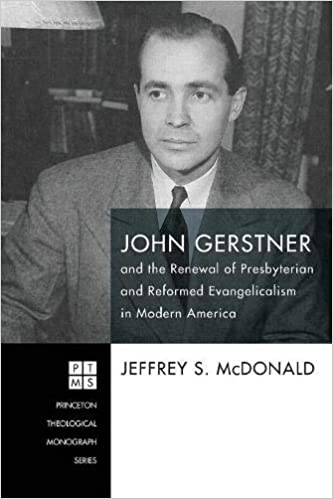 John Gerstner And The Renewal Of Presbyterian And Reformed