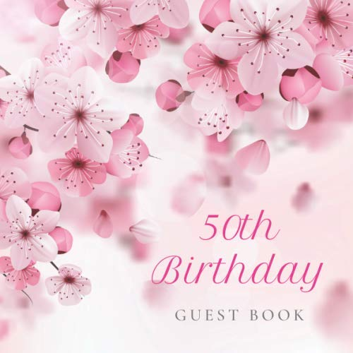 50th Birthday Guest Book: Cherry Blossom Floral Pink Glossy Cover, Place for a Photo, Cream Color Paper, 123 Pages, Guest Sign in for Party, ... Wishes and Messages from Family and Friends