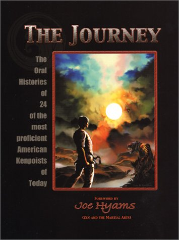 Download The Journey: The Oral Histories of 24 of the Most Proficient American Kenpoists of Today PDF