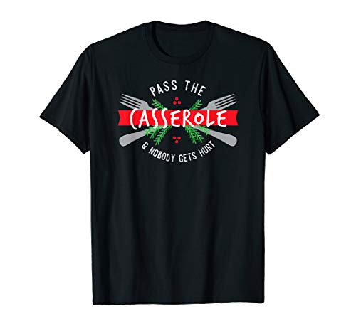 Funny Christmas Food Pass the Casserole Gift T-Shirt