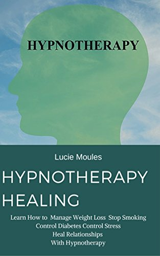 Hypnotherapy Healing Learn How To Manage Weight Loss Stop Smoking
