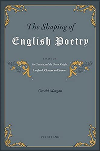 the shaping of english poetry essays on sir gawain and the green  the shaping of english poetry essays on sir gawain and the green knight langland chaucer and spenser new edition edition