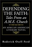 img - for Defending the Faith: Tales from an A.M.E. Church: An African American Literary Novel book / textbook / text book