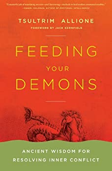 Feeding Your Demons: Ancient Wisdom for Resolving Inner Conflict by [Allione, Tsultrim]