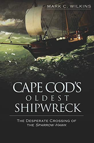 Cape Cod's Oldest Shipwreck: The Desperate Crossing of the ()