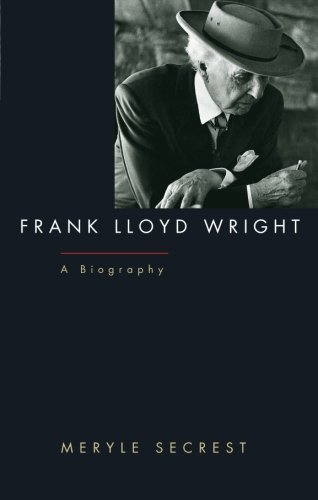 Frank Lloyd Wright: A Biography
