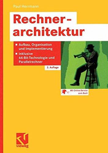 (Rechnerarchitektur: Aufbau, Organisation und Implementierung, inklusive 64-Bit-Technologie und Parallelrechner (German Edition))