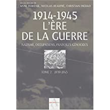 1914-1945 : L'ÈRE DE LA GUERRE T02 : 1939-1945