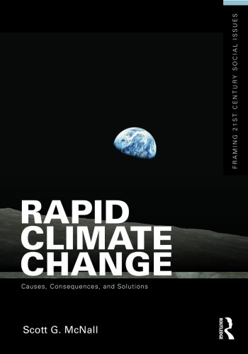Rapid Climate Change: Causes, Consequences, and Solutions (Framing 21st Century Social Issues)