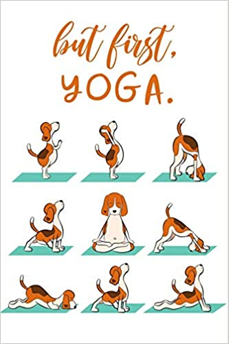 But First Yoga Funny Doga Yoga Positions Yoga Gifts For Yoga Lover Yoga Teacher Appreciation Gifts Christmas Gift Ideas For Her Press Magical Yoga Starlight 9781711521435 Amazon Com Books