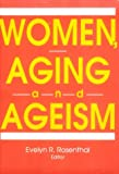 Woman Aging and Ageism, Rosenthal, Evelyn, 0918393736