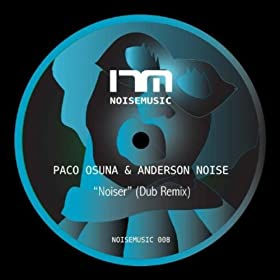 Paco Osuna & Anderson Noise - Noiser / Jack