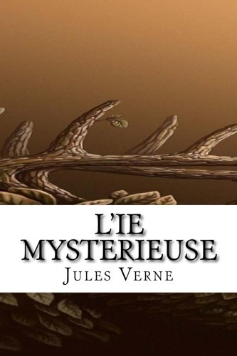 Read Online L'Ie mystErieuse (French Edition) PDF