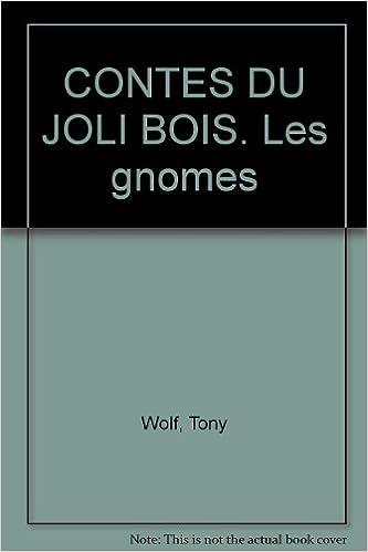 Livre CONTES DU JOLI BOIS. Les gnomes pdf ebook