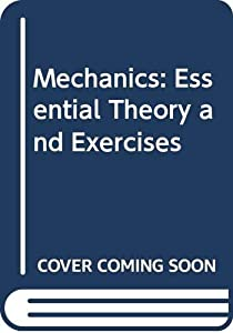 Paperback Mechanics: Essential Theory and Exercises Book