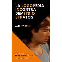 La logopedia incontra Demetrio Stratos (Italian Edition)
