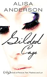 Gilded Cage: (Poetry) Words of Pleasure, Pain, Madness and Lust